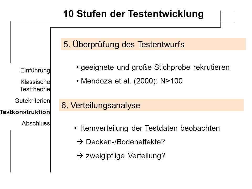 Einführung Klassische Testtheorie Gütekriterien Testkonstruktion Abschluss 10 Stufen der Testentwicklung 7.