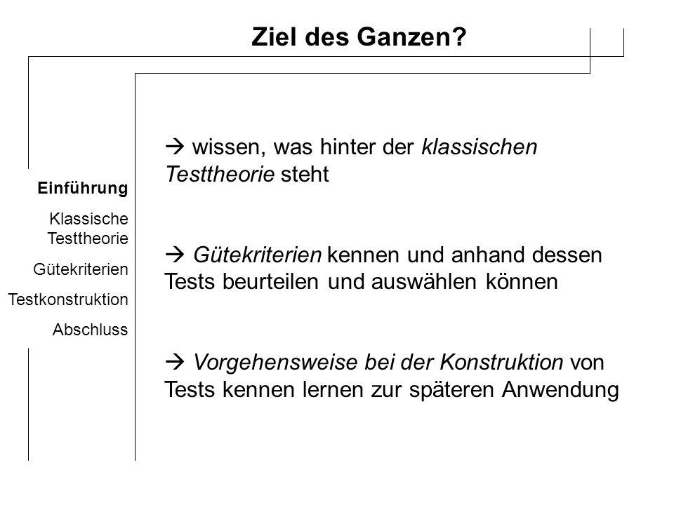 Einführung Klassische Testtheorie Gütekriterien Testkonstruktion Abschluss Welche Arten von Tests gibt es.