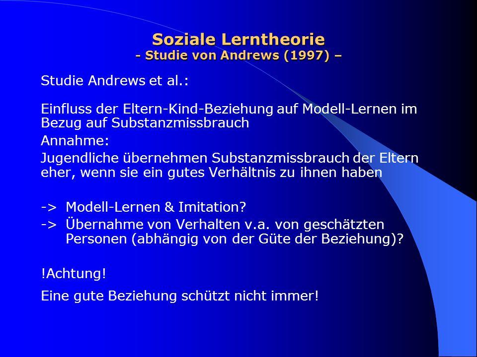 Soziale Lerntheorie - Studie von Andrews (1997) – Studie Andrews et al.: Einfluss der Eltern-Kind-Beziehung auf Modell-Lernen im Bezug auf Substanzmis