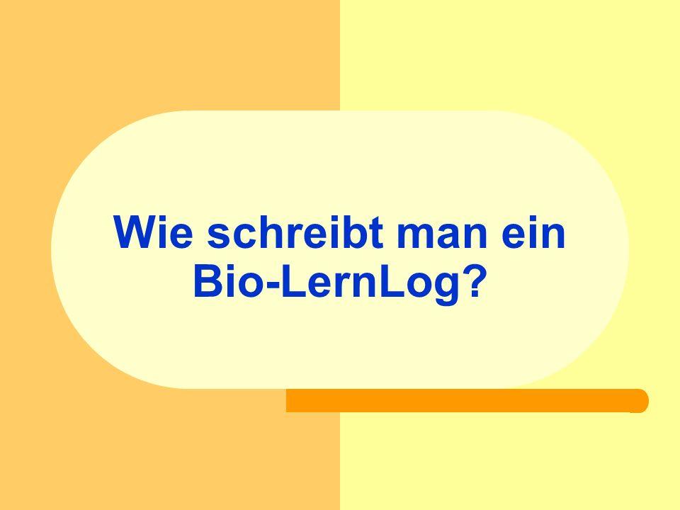 Wie schreibt man ein Bio-LernLog?