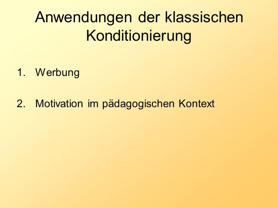b) Systematische Desensibilisierung (Wolpe, 1958) Behandlung von Phobien angstauslösende Reize mit alternativem Verhalten koppeln (progress.