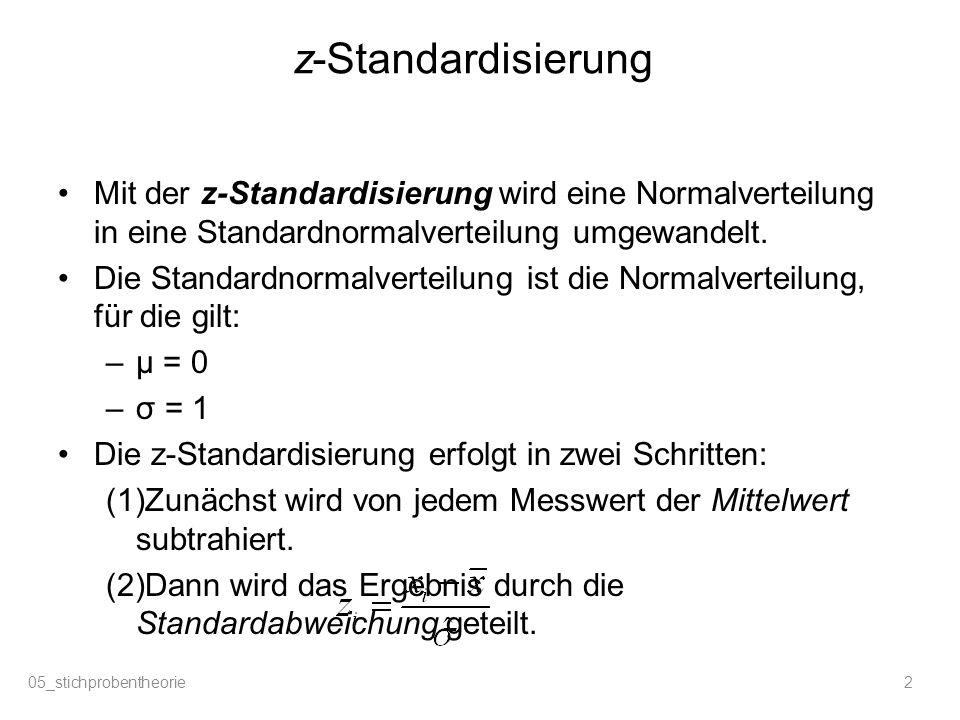 z-Standardisierung Mit der z-Standardisierung wird eine Normalverteilung in eine Standardnormalverteilung umgewandelt. Die Standardnormalverteilung is