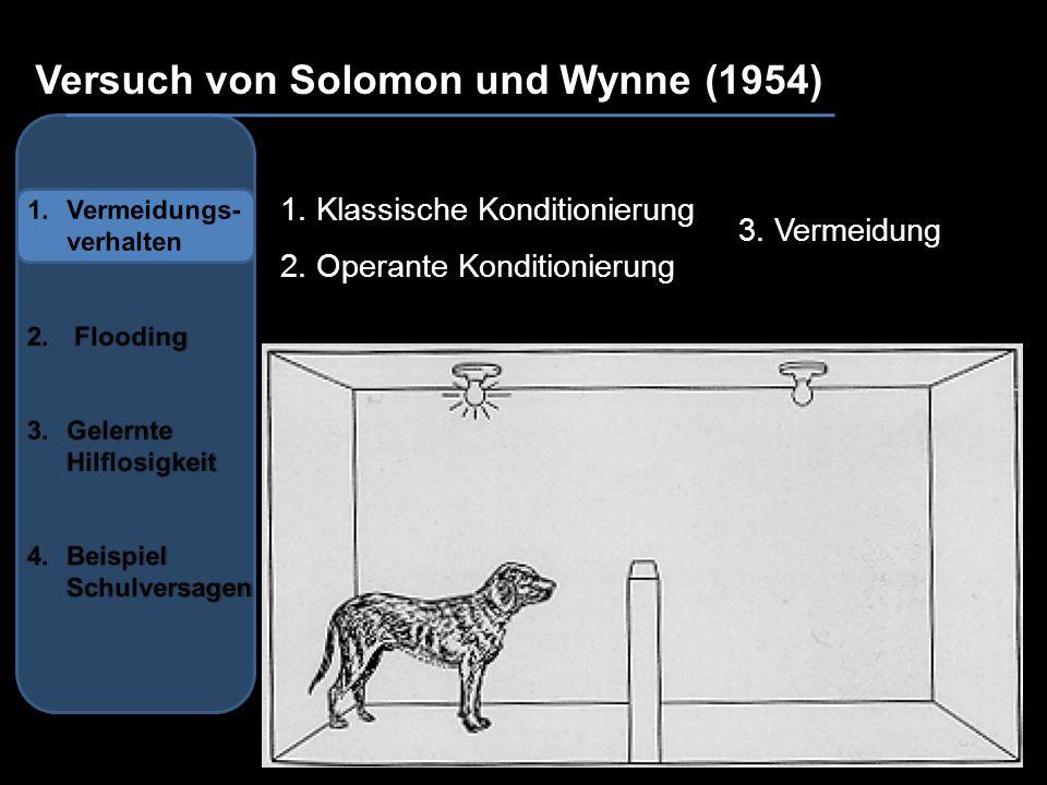 au Versuch von Solomon und Wynne (1954) 1. Klassische Konditionierung 2. Operante Konditionierung 3. Vermeidung