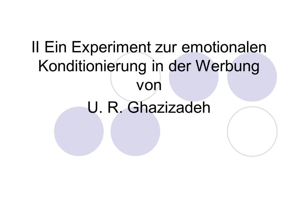 II Ein Experiment zur emotionalen Konditionierung in der Werbung von U. R. Ghazizadeh
