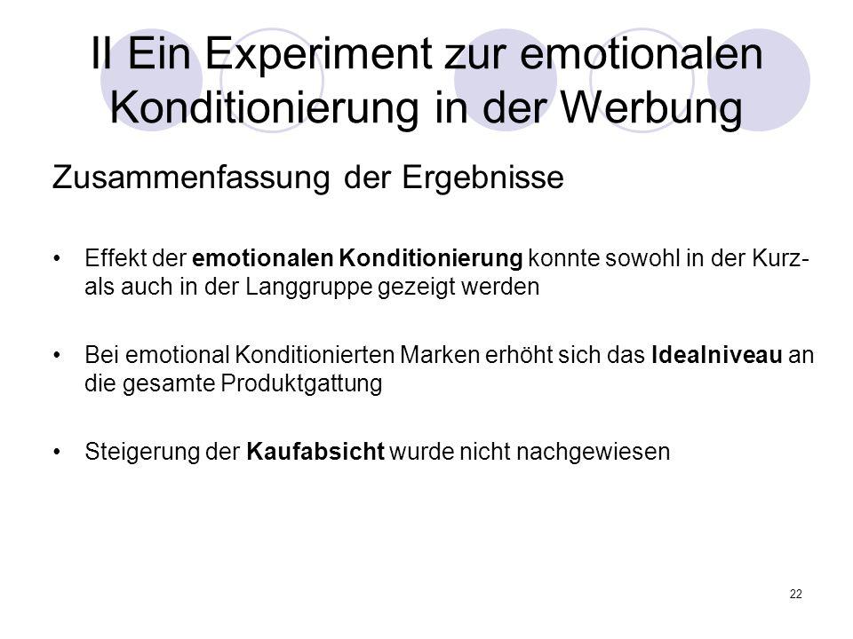 22 II Ein Experiment zur emotionalen Konditionierung in der Werbung Effekt der emotionalen Konditionierung konnte sowohl in der Kurz- als auch in der