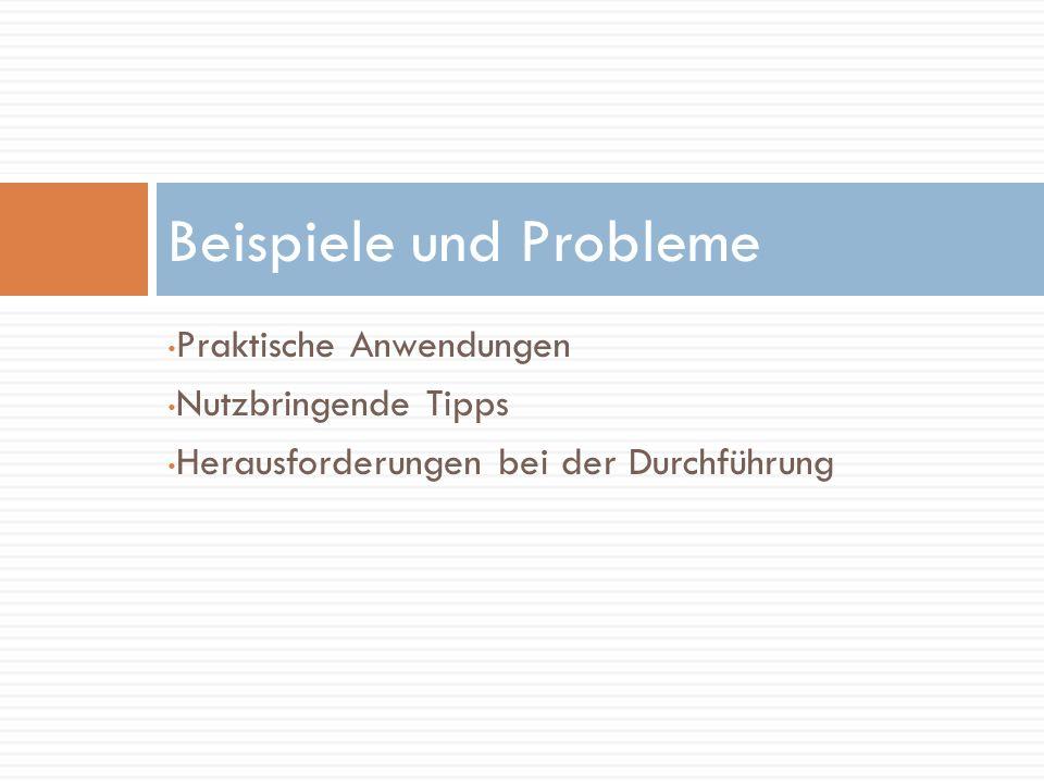 Praktische Anwendungen Nutzbringende Tipps Herausforderungen bei der Durchführung Beispiele und Probleme