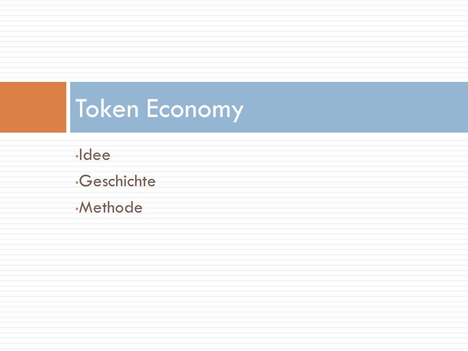 Idee Geschichte Methode Token Economy