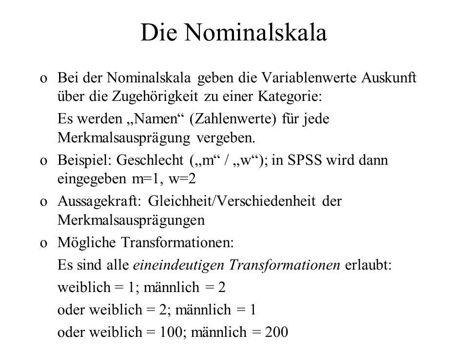 Die Ordinalskala Bei der Ordinalskala (Sonderfall: Rangskala) geben die Variablenwerte Aufschluss über die Rangfolge der Merkmalsträger bezüglich des gemessenen Merkmals.