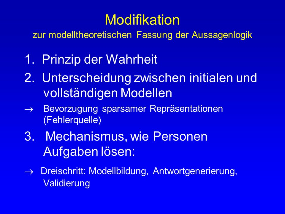 Mentale Modelle einiger aussagenlogischer Operatoren [A] [3] [-A] [3] [-A] [-3] [A] [3] [A] [-3] [-A] [3] [A] [3][-A][A]Vollstän dige Modelle [A] 3 …