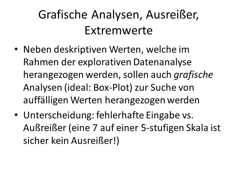 Grafische Analysen, Ausreißer, Extremwerte Neben deskriptiven Werten, welche im Rahmen der explorativen Datenanalyse herangezogen werden, sollen auch
