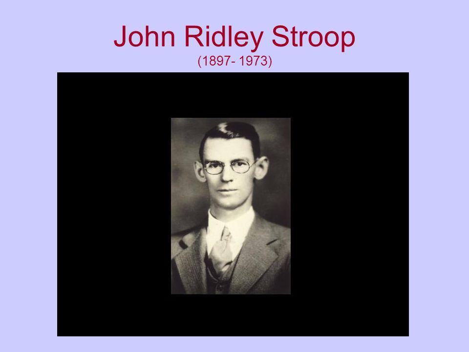 John Ridley Stroop (1897- 1973)