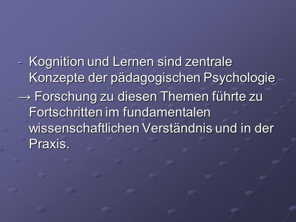 -Kognition und Lernen sind zentrale Konzepte der pädagogischen Psychologie Forschung zu diesen Themen führte zu Fortschritten im fundamentalen wissens
