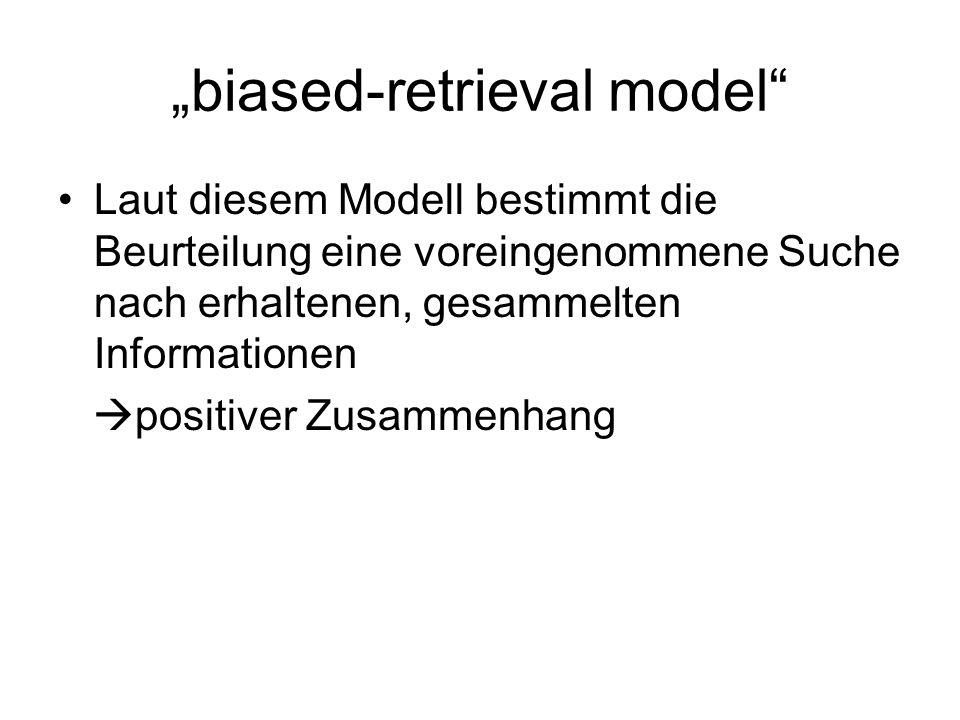 availability model Hier wird vermutet, dass das Gedächtnis die Beurteilung direkt beeinflusst.