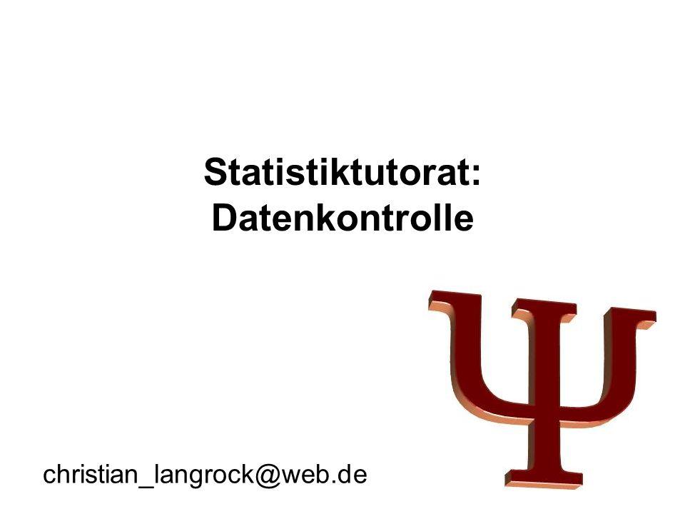 Statistiktutorat: Datenkontrolle christian_langrock@web.de