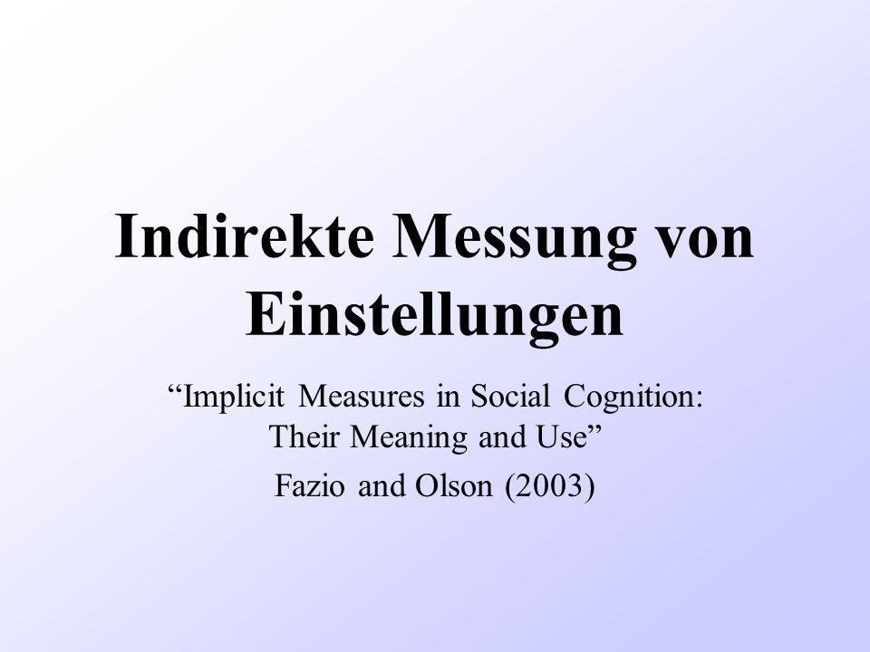 Vorhersagekraft impliziter Messmethoden MODE-Modell: –Unterscheidung zwischen verbalem und non- verbalem Verhalten –gesprochene Wörter entstammen einem kontrollierbaren, motivierten Prozess.
