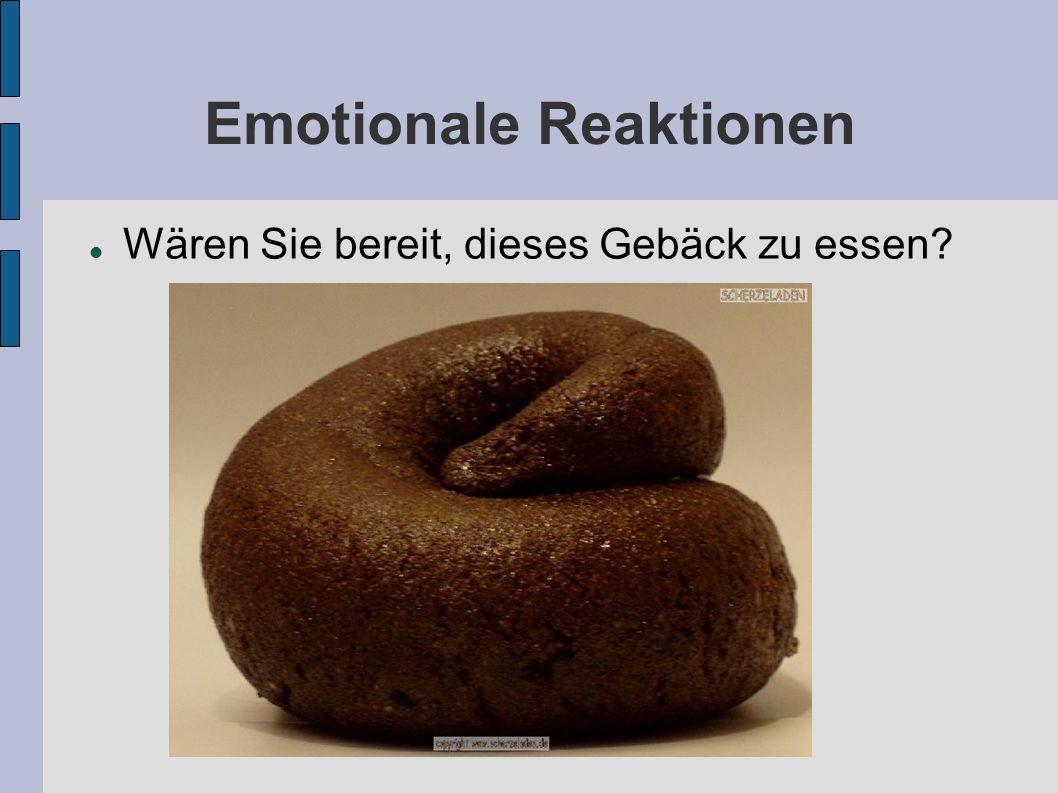 Emotionale Reaktionen Wären Sie bereit, dieses Gebäck zu essen?