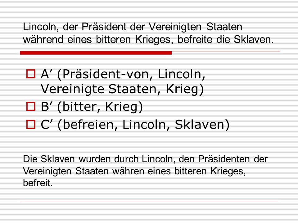 Lincoln, der Präsident der Vereinigten Staaten während eines bitteren Krieges, befreite die Sklaven. A (Präsident-von, Lincoln, Vereinigte Staaten, Kr