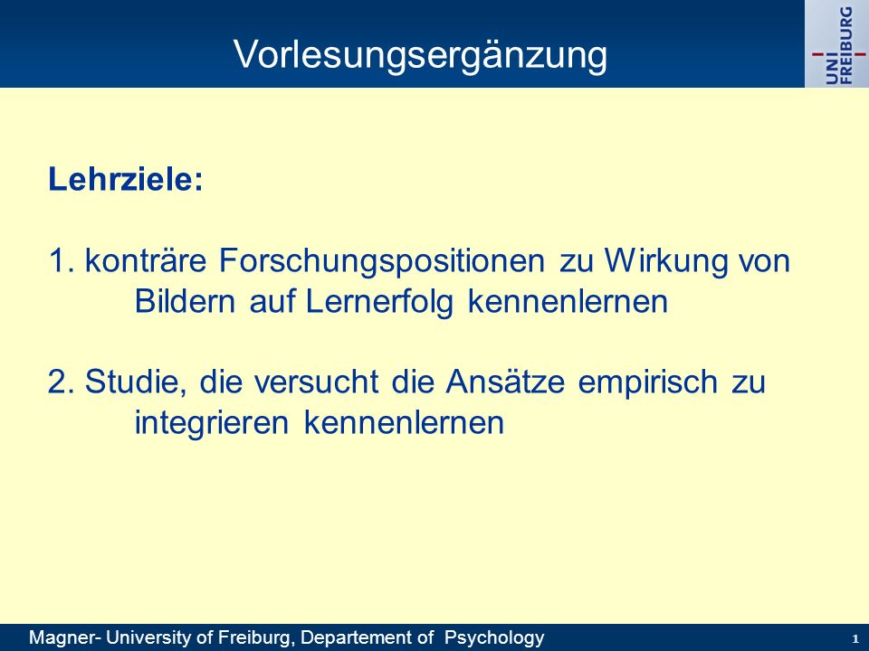 2 Magner- University of Freiburg, Departement of Psychology Alles ein wenig karg…