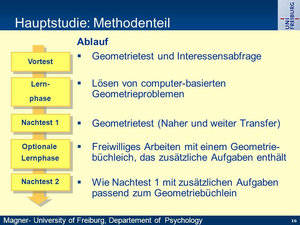 16 Hauptstudie: Methodenteil Ablauf Geometrietest und Interessensabfrage Lösen von computer-basierten Geometrieproblemen Geometrietest (Naher und weit