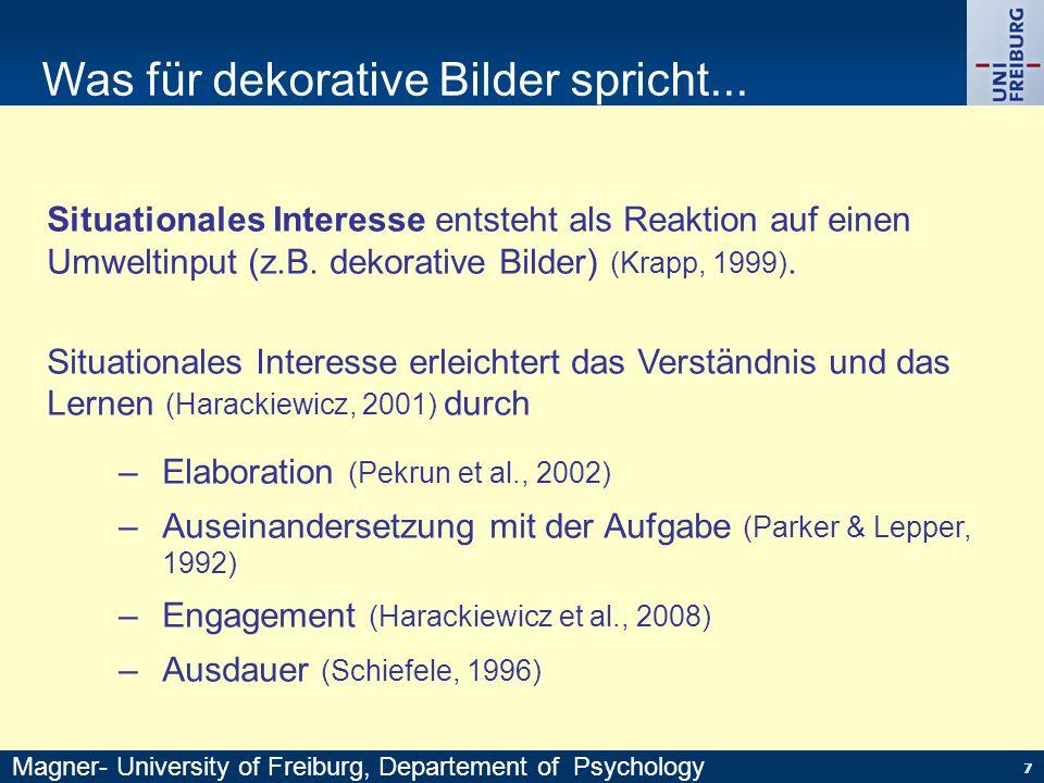 77 Situationales Interesse entsteht als Reaktion auf einen Umweltinput (z.B. dekorative Bilder) (Krapp, 1999). Situationales Interesse erleichtert das