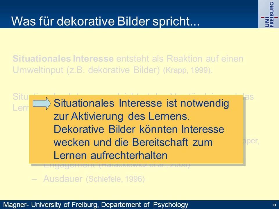 Situationales Interesse entsteht als Reaktion auf einen Umweltinput (z.B. dekorative Bilder) (Krapp, 1999). Situationales Interesse erleichtert das Ve