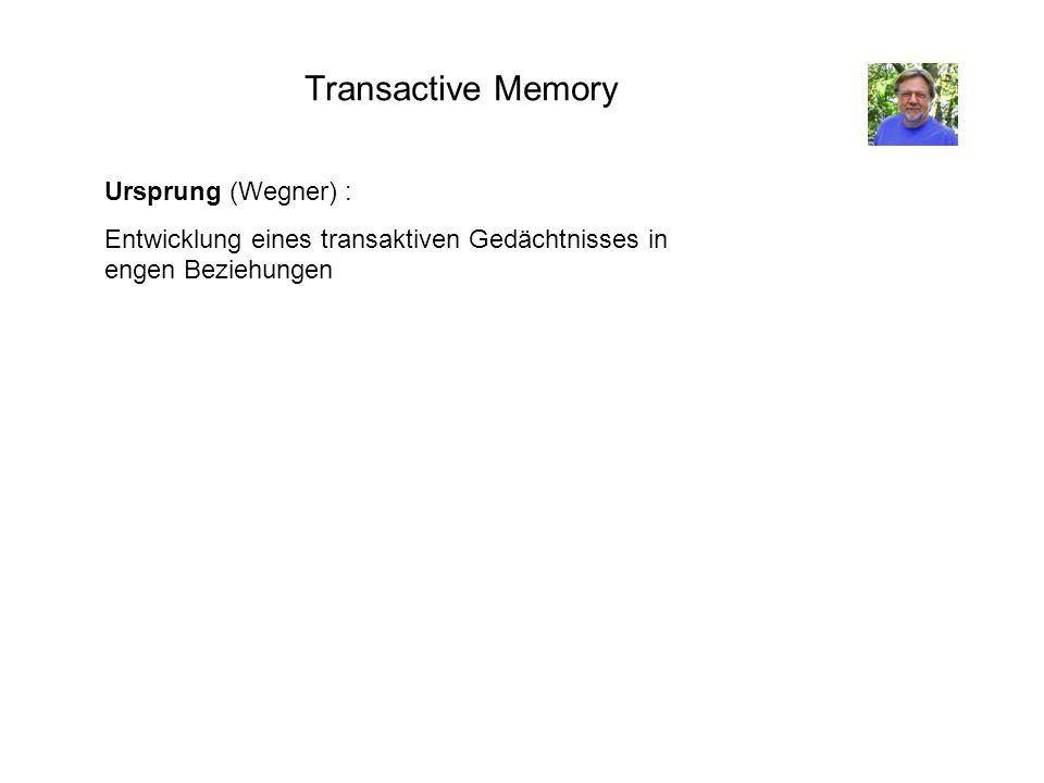 Transactive Memory Ursprung (Wegner) : Entwicklung eines transaktiven Gedächtnisses in engen Beziehungen