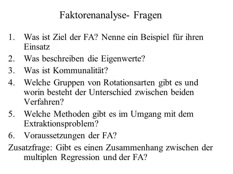 Faktorenanalyse- Fragen 1.Was ist Ziel der FA.