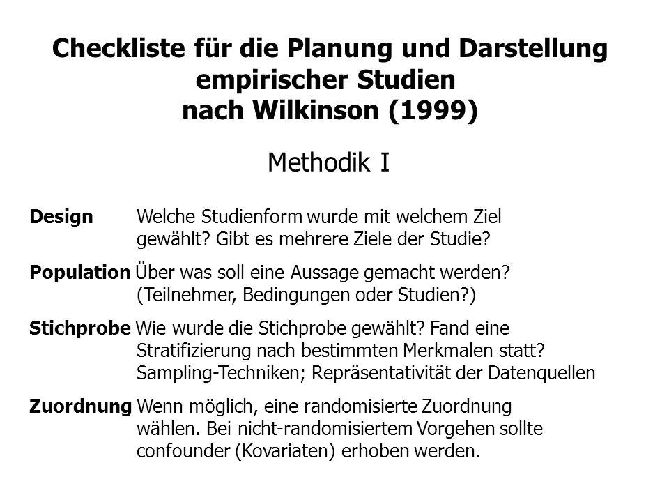 Methodik I Design Welche Studienform wurde mit welchem Ziel gewählt? Gibt es mehrere Ziele der Studie? Population Über was soll eine Aussage gemacht w