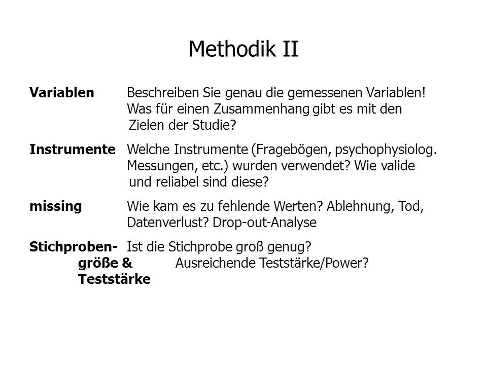 Methodik II VariablenBeschreiben Sie genau die gemessenen Variablen! Was für einen Zusammenhang gibt es mit den Zielen der Studie? InstrumenteWelche I