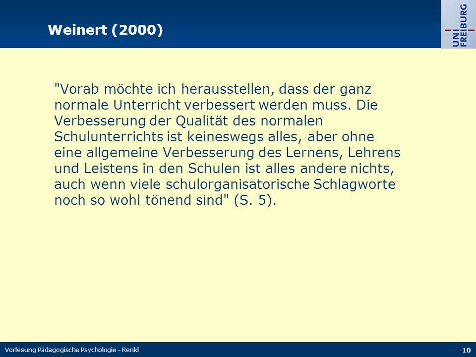 Vorlesung Pädagogische Psychologie - Renkl 10 Weinert (2000)