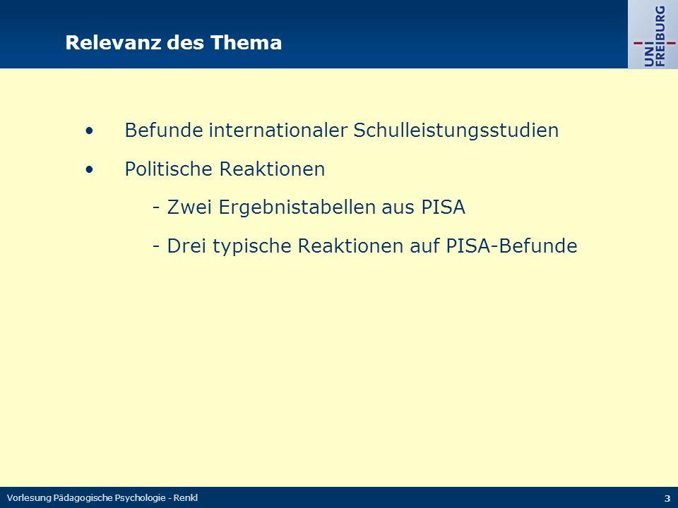 Vorlesung Pädagogische Psychologie - Renkl 3 Relevanz des Thema Befunde internationaler Schulleistungsstudien Politische Reaktionen - Zwei Ergebnistab
