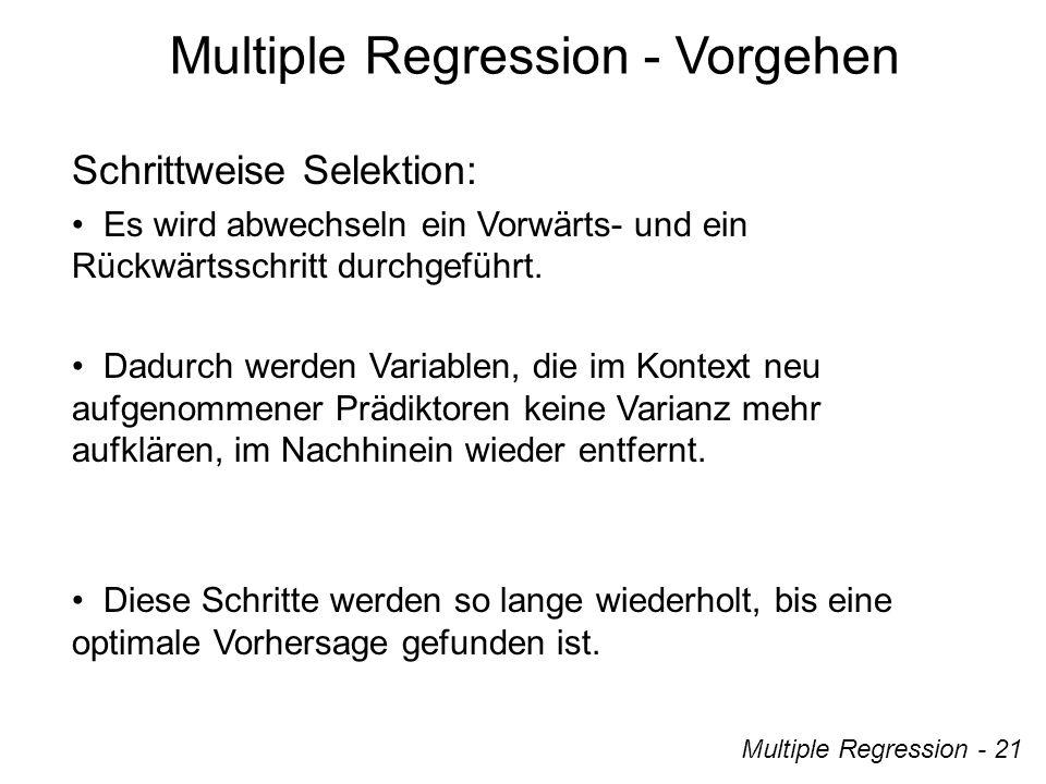 Multiple Regression - 21 Schrittweise Selektion: Es wird abwechseln ein Vorwärts- und ein Rückwärtsschritt durchgeführt.