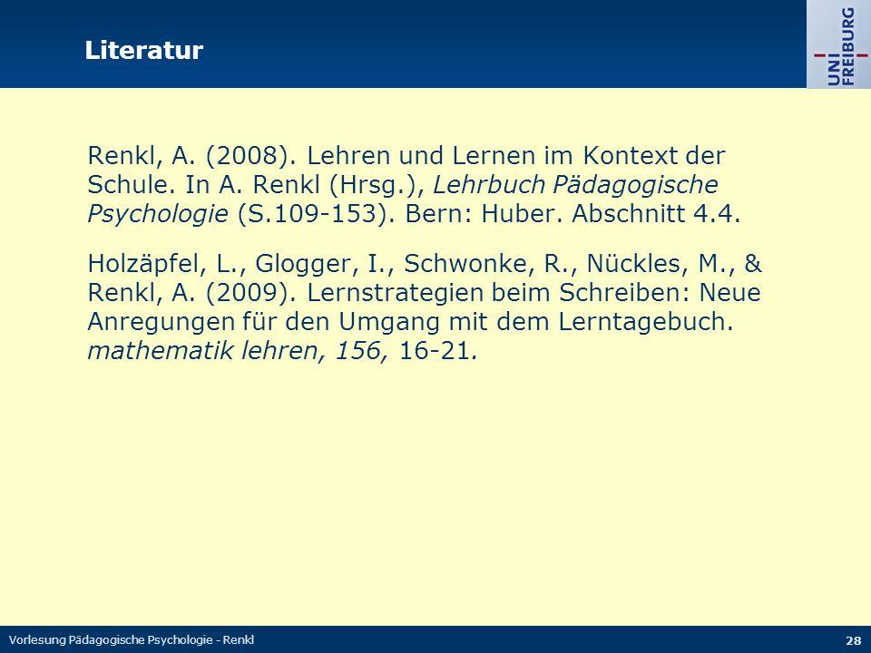 Vorlesung Pädagogische Psychologie - Renkl 28 Literatur Renkl, A.