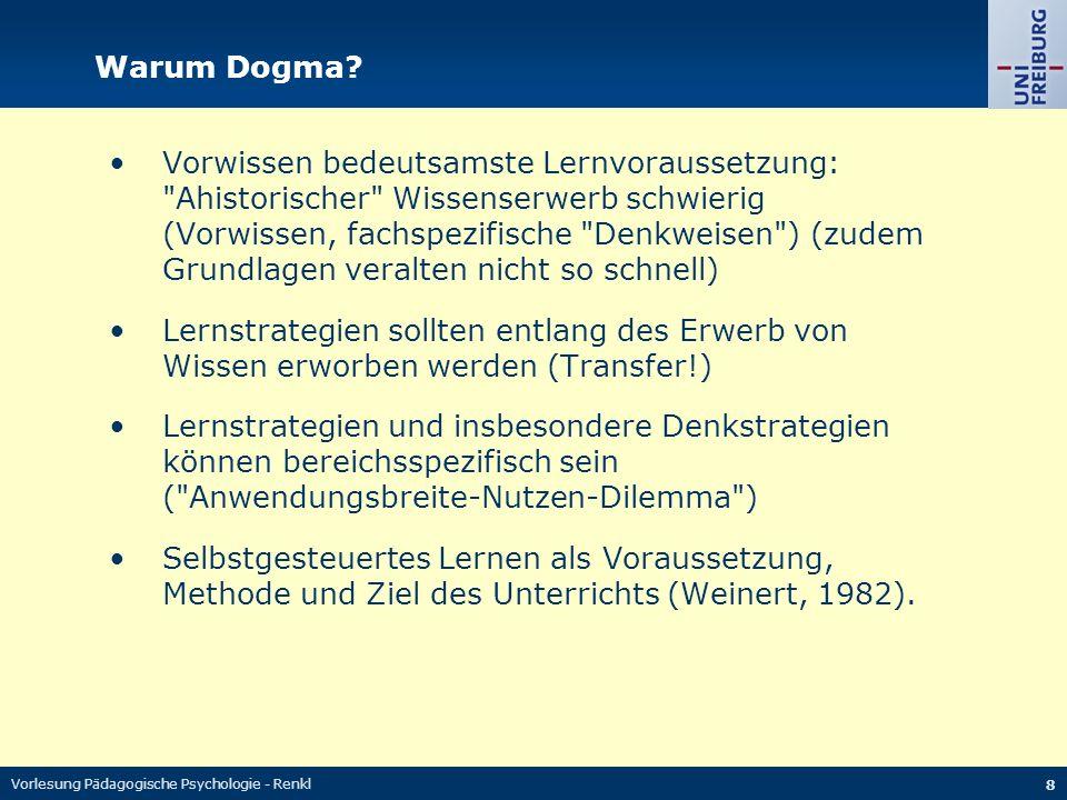 Vorlesung Pädagogische Psychologie - Renkl 8 Warum Dogma.