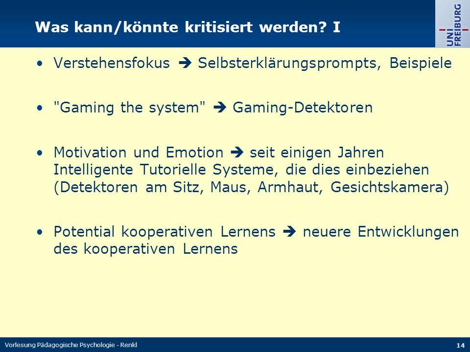 Vorlesung Pädagogische Psychologie - Renkl 14 Was kann/könnte kritisiert werden? I Verstehensfokus Selbsterklärungsprompts, Beispiele