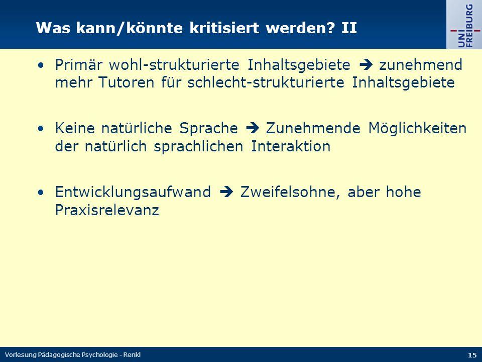 Vorlesung Pädagogische Psychologie - Renkl 15 Was kann/könnte kritisiert werden.