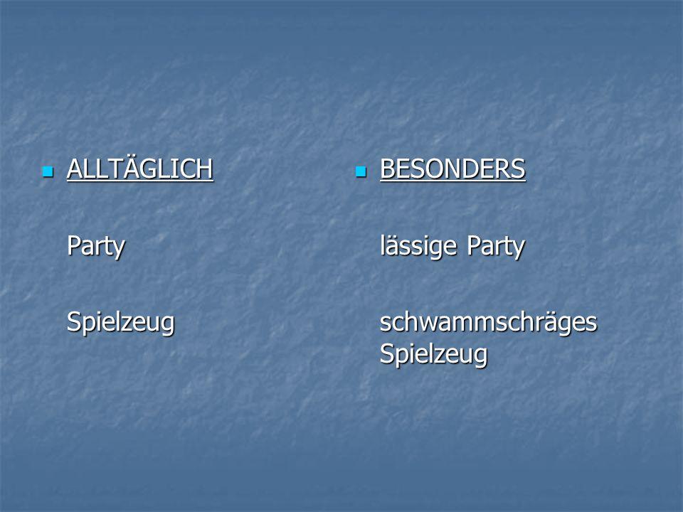 ALLTÄGLICH Party Spielzeug BESONDERS lässige Party schwammschräges Spielzeug