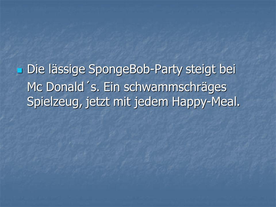 Die lässige SpongeBob-Party steigt bei Mc Donald´s.