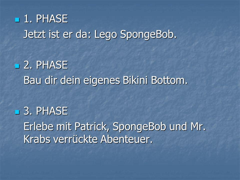 1. PHASE Jetzt ist er da: Lego SpongeBob. 2. PHASE Bau dir dein eigenes Bikini Bottom.
