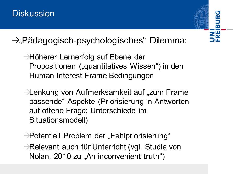 Diskussion Pädagogisch-psychologisches Dilemma: Höherer Lernerfolg auf Ebene der Propositionen (quantitatives Wissen) in den Human Interest Frame Bedi