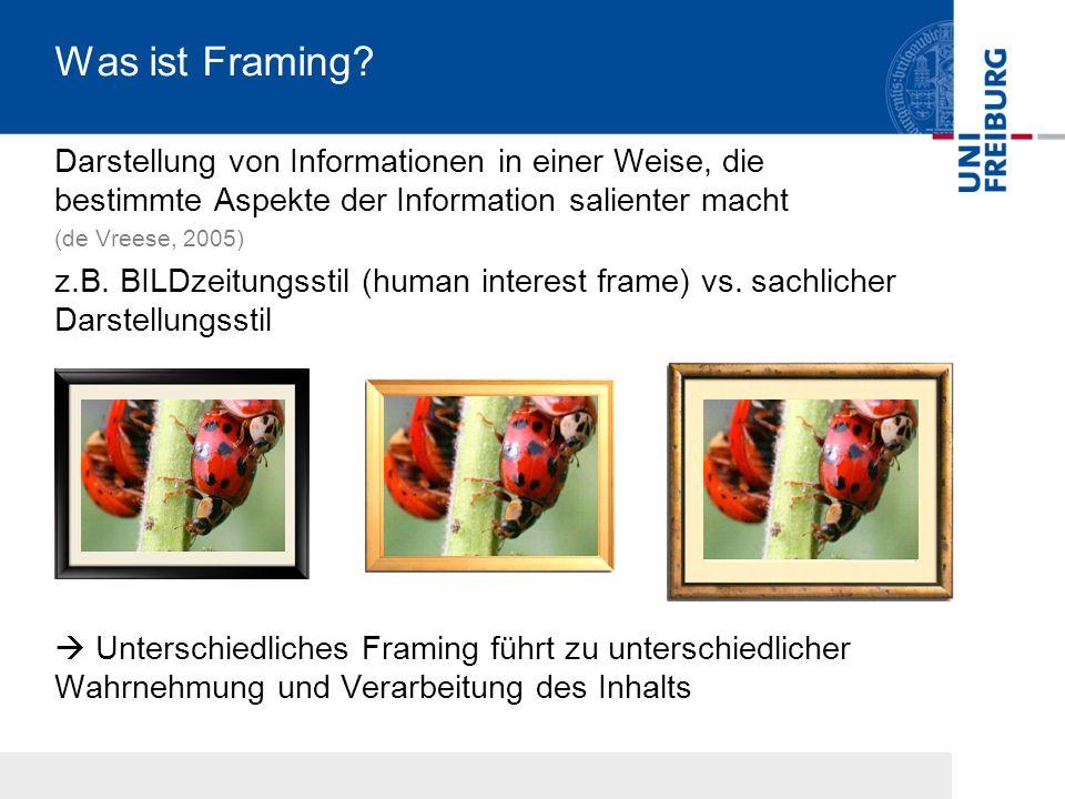 Was ist Framing? Darstellung von Informationen in einer Weise, die bestimmte Aspekte der Information salienter macht (de Vreese, 2005) z.B. BILDzeitun