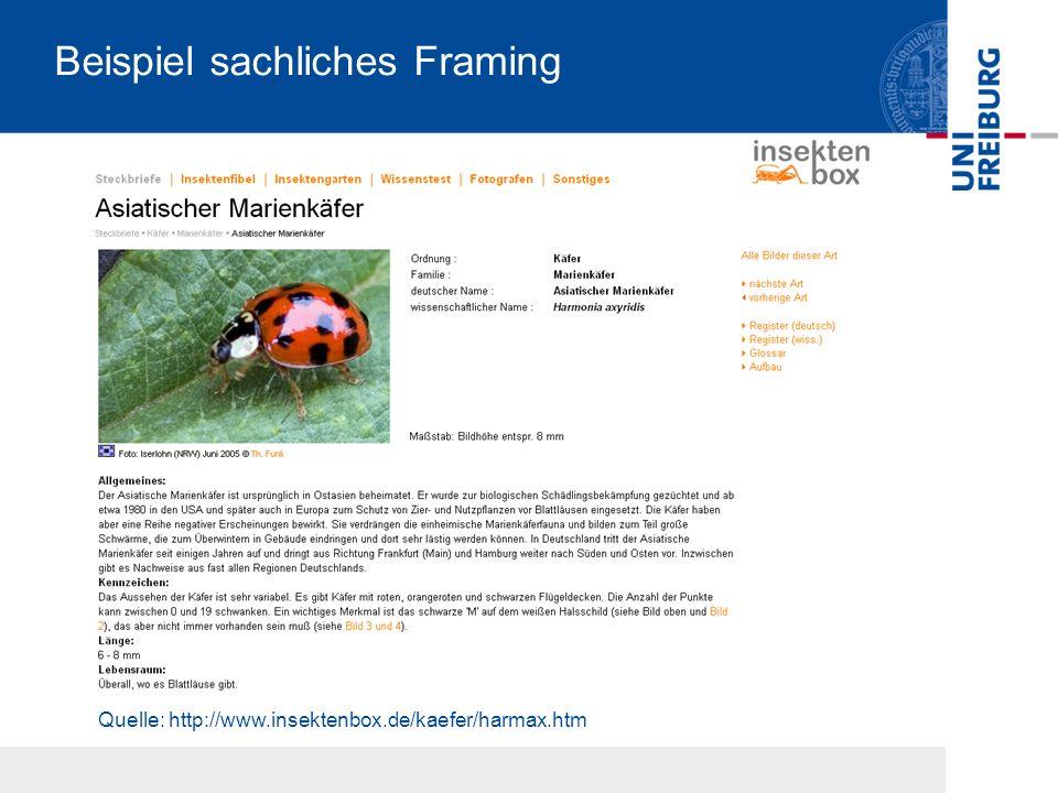 Beispiel sachliches Framing Quelle: http://www.insektenbox.de/kaefer/harmax.htm