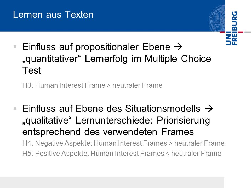 Lernen aus Texten Einfluss auf propositionaler Ebene quantitativer Lernerfolg im Multiple Choice Test H3: Human Interest Frame > neutraler Frame Einfl
