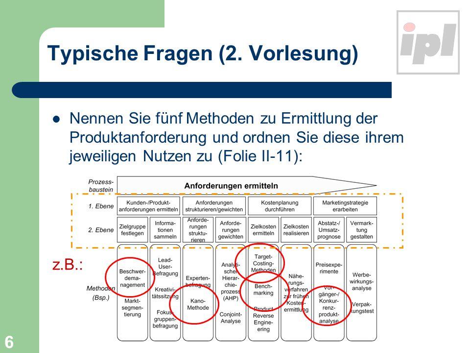 17 Typische Fragen (5. Vorlesung) Nennen Sie fünf Grundsätze des Qualitätsmanagements (Folie V-33):