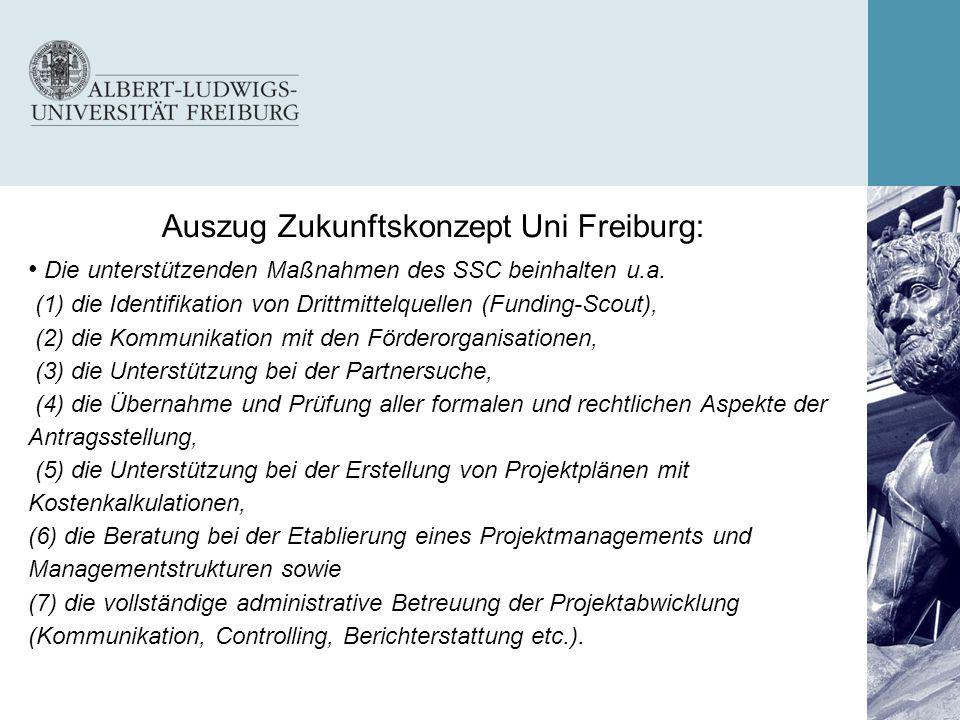 Auszug Zukunftskonzept Uni Freiburg: Die unterstützenden Maßnahmen des SSC beinhalten u.a. (1) die Identifikation von Drittmittelquellen (Funding-Scou
