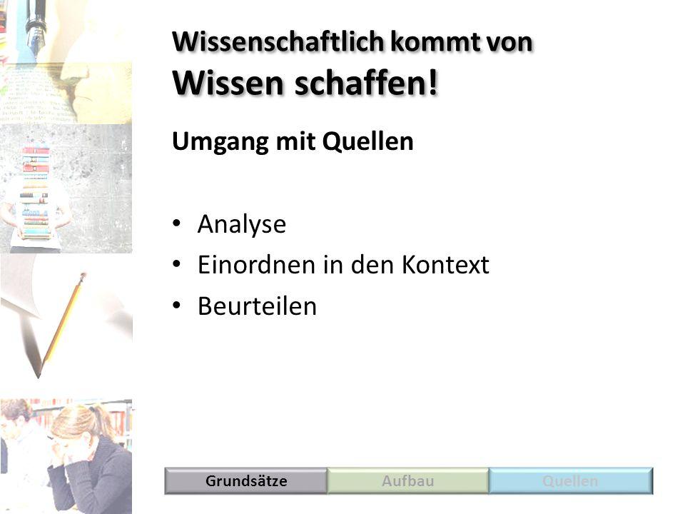 Literaturverzeichnis GrundsätzeAufbauQuellen Baade, Jussi/Gertel, Holger/Schlottmann, Antje (2005): Wissenschaftlich arbeiten.