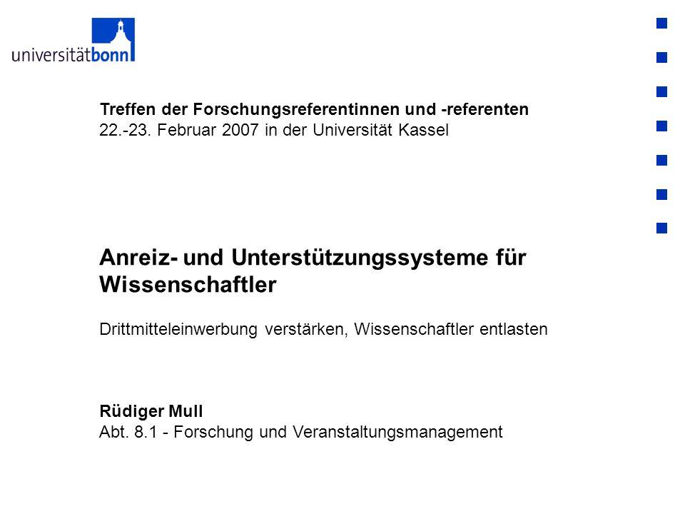Treffen der Forschungsreferentinnen und -referenten 22.-23. Februar 2007 in der Universität Kassel Anreiz- und Unterstützungssysteme für Wissenschaftl