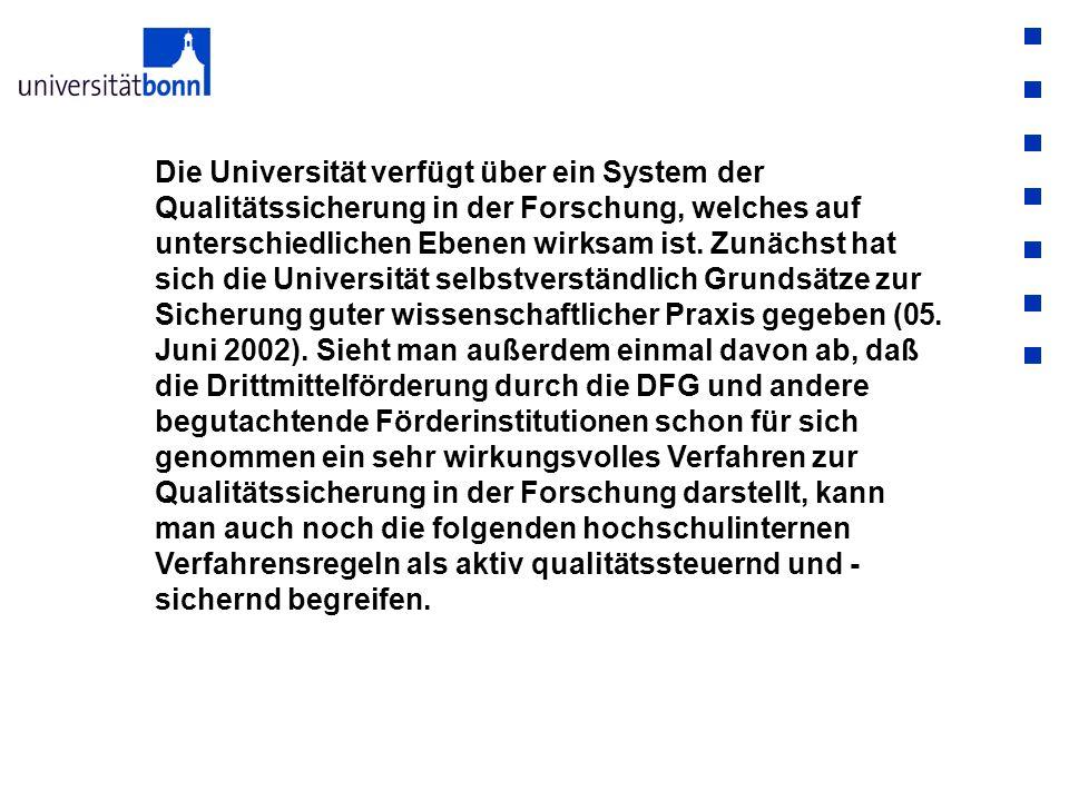 Die Universität verfügt über ein System der Qualitätssicherung in der Forschung, welches auf unterschiedlichen Ebenen wirksam ist. Zunächst hat sich d