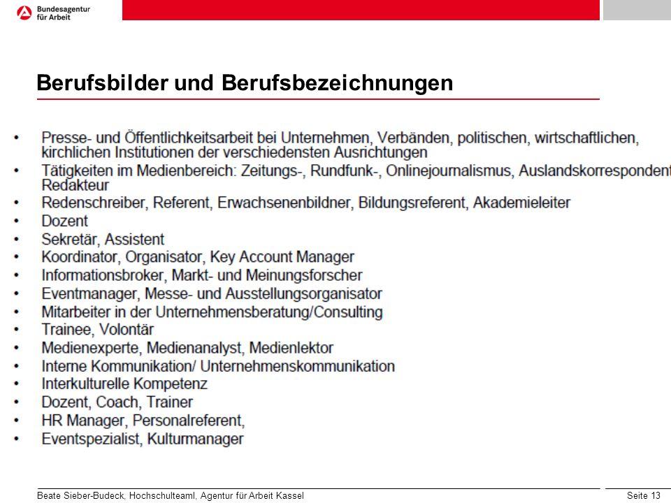 Seite 13 Berufsbilder und Berufsbezeichnungen Beate Sieber-Budeck, Hochschulteaml, Agentur für Arbeit Kassel