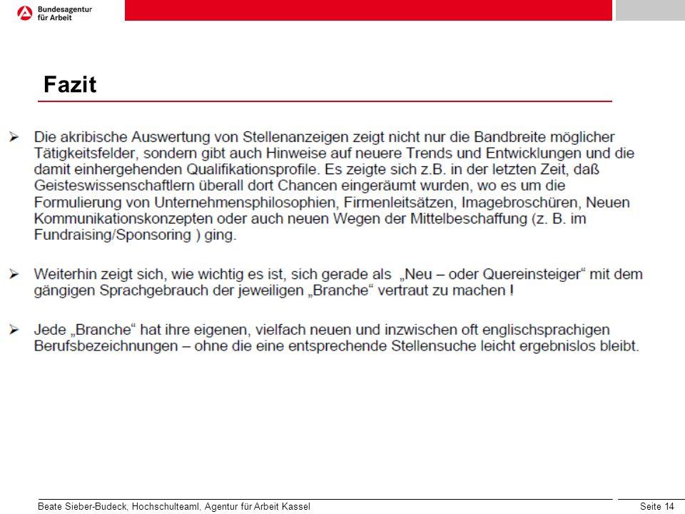 Seite 14 Fazit Beate Sieber-Budeck, Hochschulteaml, Agentur für Arbeit Kassel